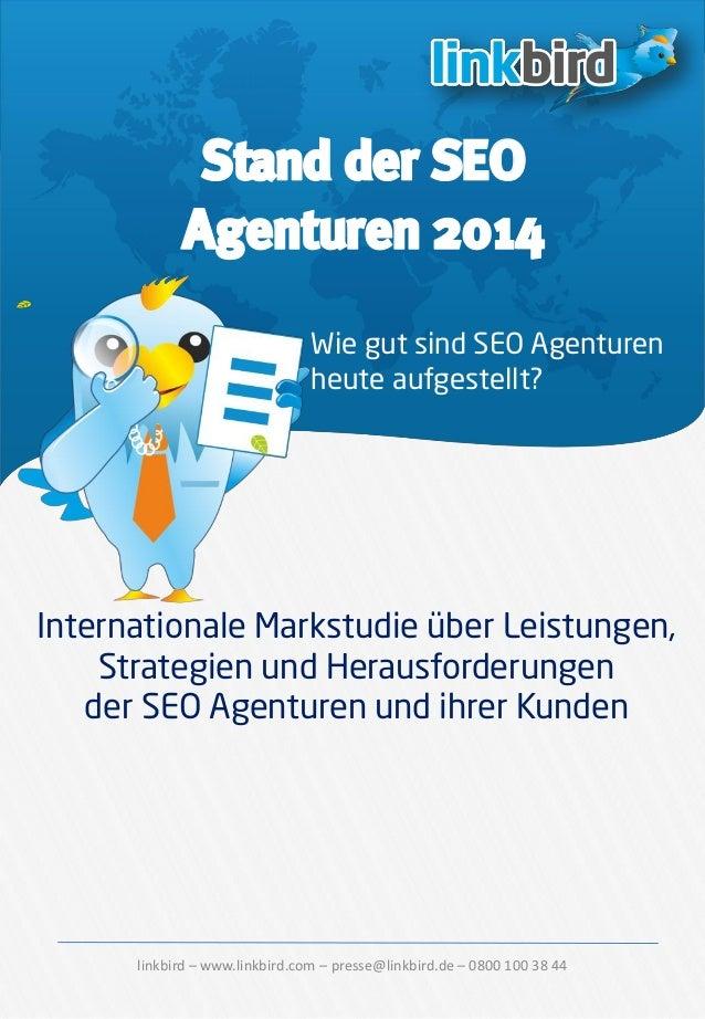 linkbird – www.linkbird.com – presse@linkbird.de – 0800 100 38 44  Stand der SEO Agenturen 2014  Internationale Markstudie...