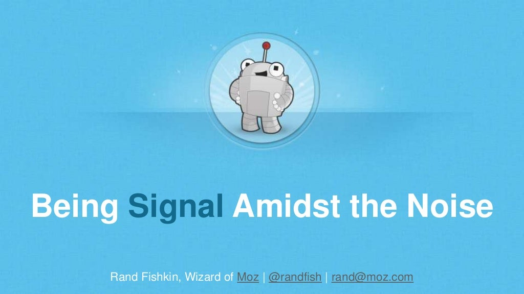 Being Signal Amidst the Noise: How to Stand Out in a Crowded Web Marketing Field