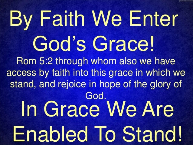 Standing in the Grace of God!