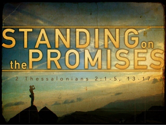 Introduction: • Are you standing on the promises? – Let us examine our text to understand about the promises of God.  • Wh...