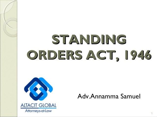 Adv.Annamma Samuel 1 STANDINGSTANDING ORDERS ACT, 1946ORDERS ACT, 1946