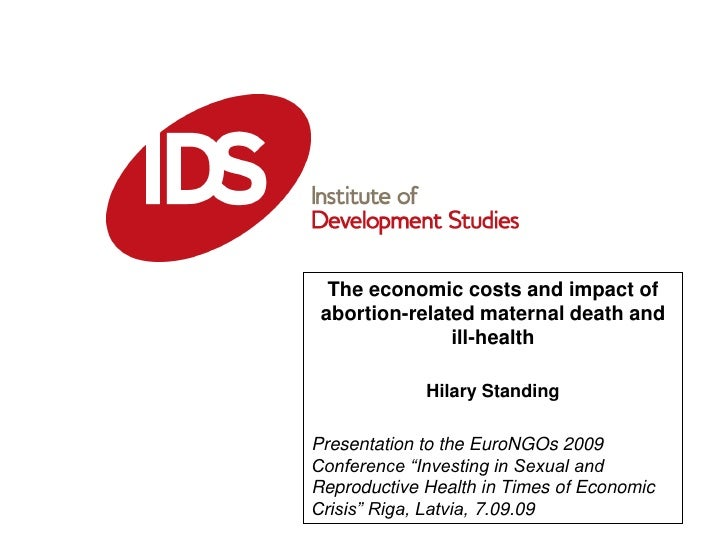 The economic costs and impact of abortion-related maternal death and ill-health<br />Hilary Standing<br />Presentation to ...