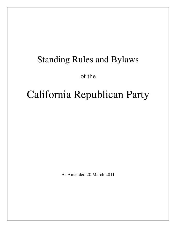 Standing Rules and Bylaws               of theCalifornia Republican Party       As Amended 20 March 2011