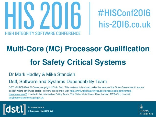 Multi-Core (MC) Processor Qualification for Safety Critical Systems Dr Mark Hadley & Mike Standish Dstl, Software and Syst...