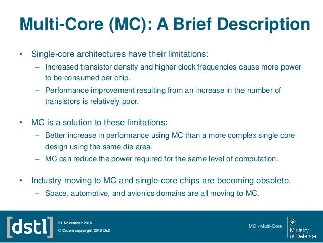 Multi-Core (MC): A Brief Description • Single-core architectures have their limitations: – Increased transistor density an...