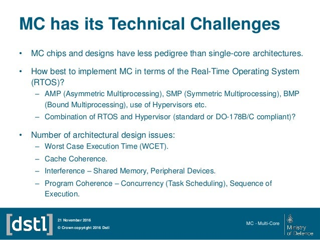 MC has its Technical Challenges • MC chips and designs have less pedigree than single-core architectures. • How best to im...