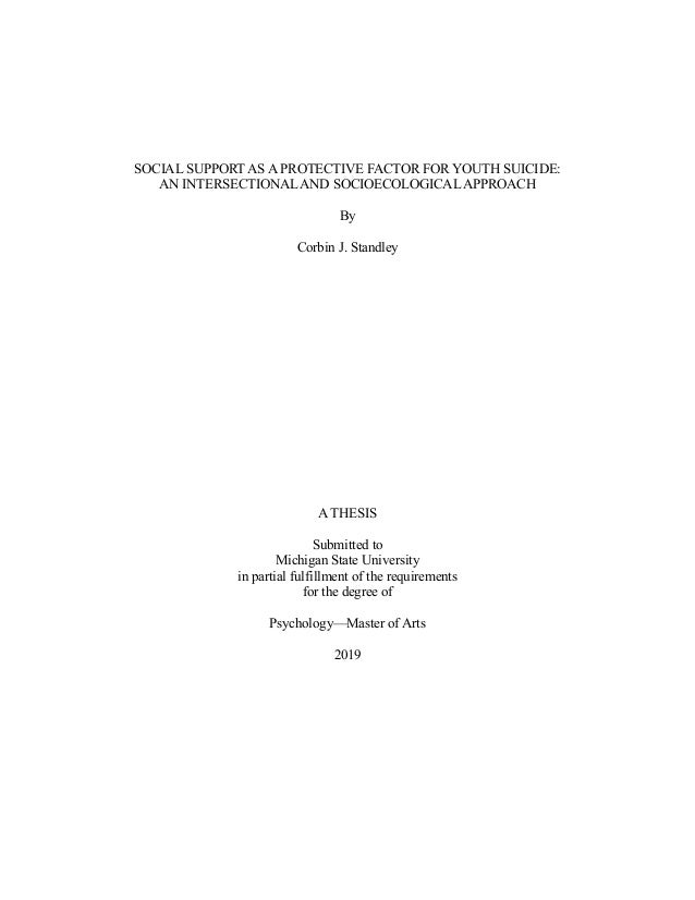 SOCIAL SUPPORT AS A PROTECTIVE FACTOR FOR YOUTH SUICIDE: AN INTERSECTIONALAND SOCIOECOLOGICALAPPROACH By Corbin J. Standle...