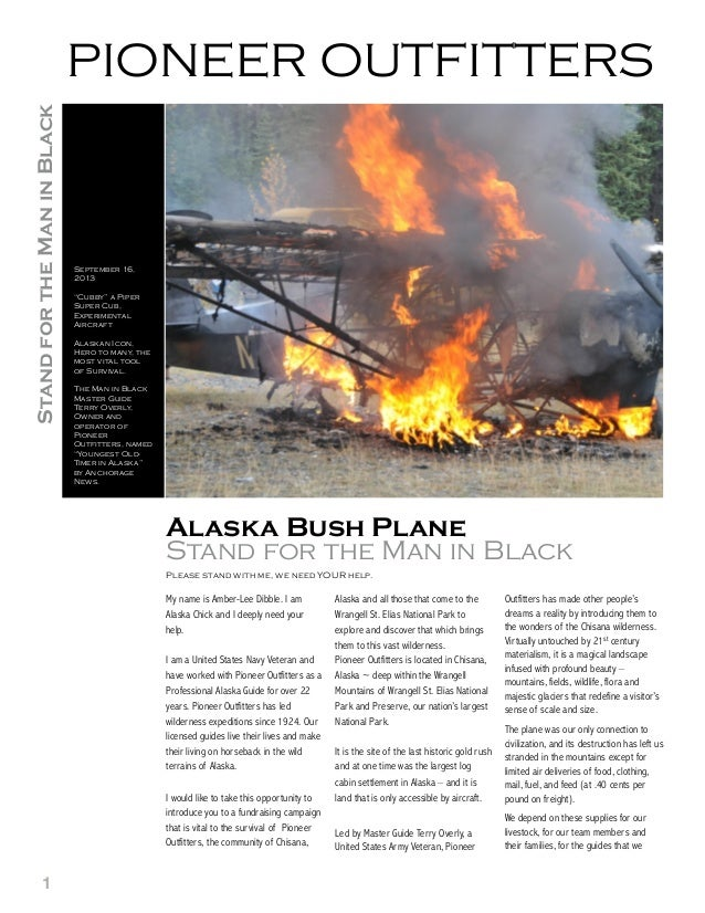 1 Alaska Bush Plane Stand for the Man in Black Please stand with me, we need YOUR help. My name is Amber-Lee Dibble. I am ...
