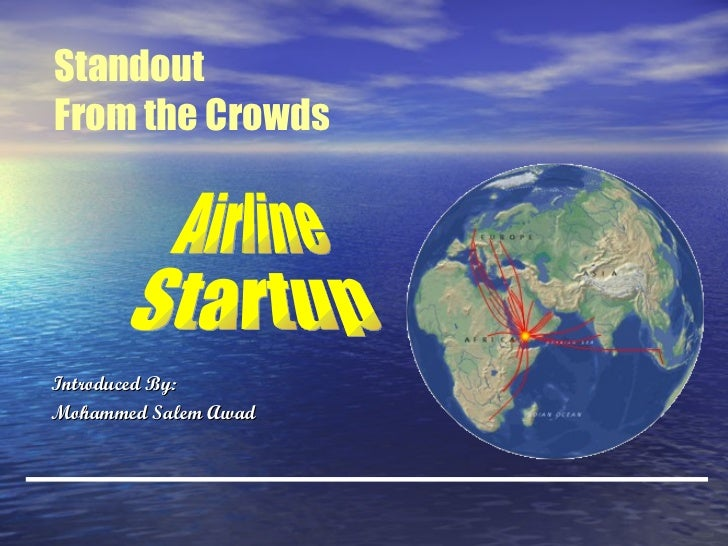 Introduced By: Mohammed Salem Awad Standout  From the Crowds Airline  Startup