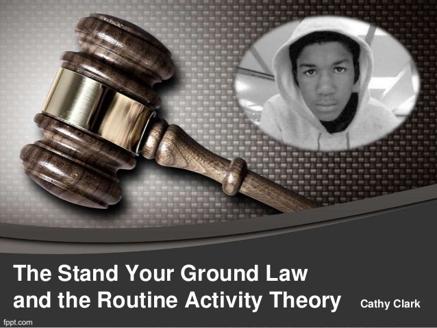 The Stand Your Ground Lawand the Routine Activity Theory   Cathy Clark