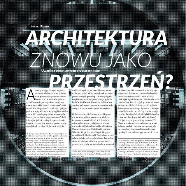 Łukasz Stanek  Architektura znowu jako przestrzeń? Uwagi na temat zwrotu przestrzennego  A  utorzy wstępu do wydanego stos...