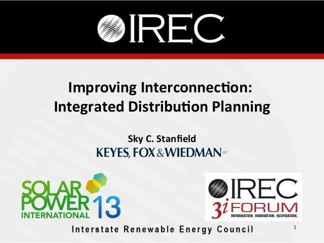 Improving  Interconnec.on:      Integrated  Distribu.on  Planning Sky  C.  Stanfield     1