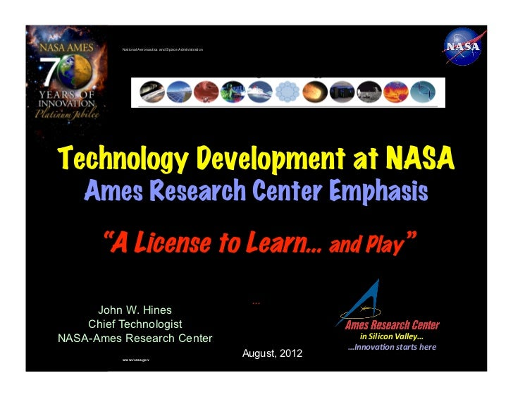 National Aeronautics and Space Administration      John W. Hines    Chief TechnologistNASA-Ames Research Center           ...