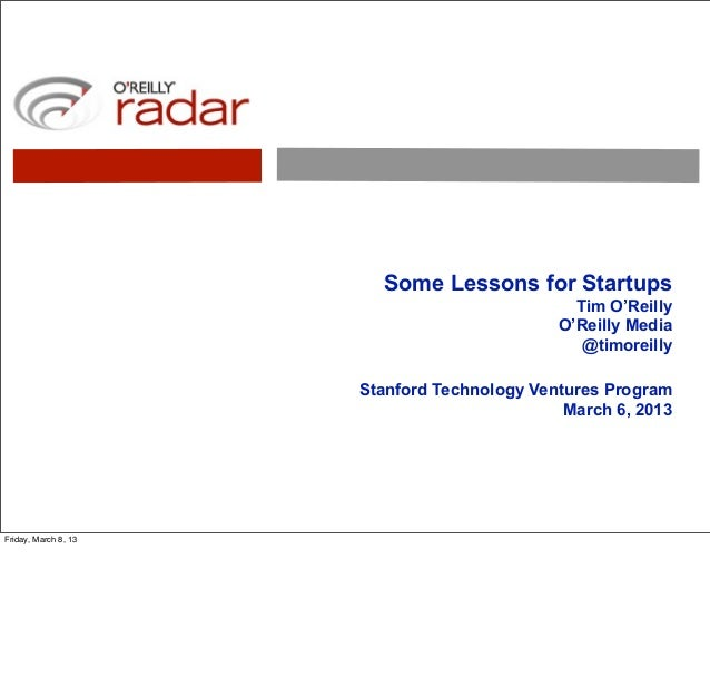 Some Lessons for Startups                                               Tim O'Reilly                                      ...