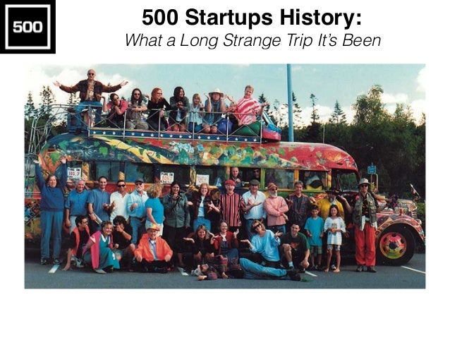 500 Startups History: What a Long Strange Trip It's Been