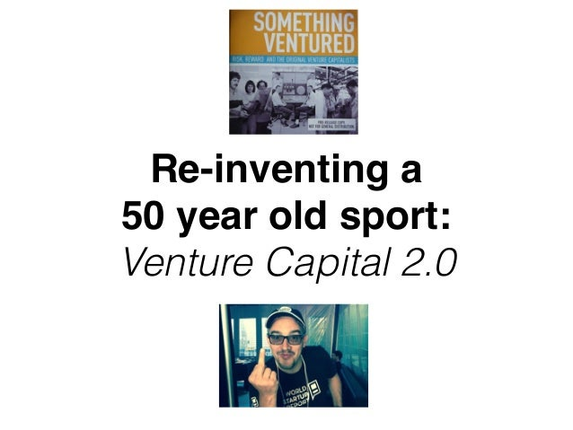 Re-inventing a 50 year old sport: Venture Capital 2.0