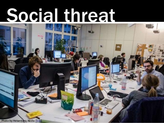 Social threat Photo by Heisenberg Media [link]