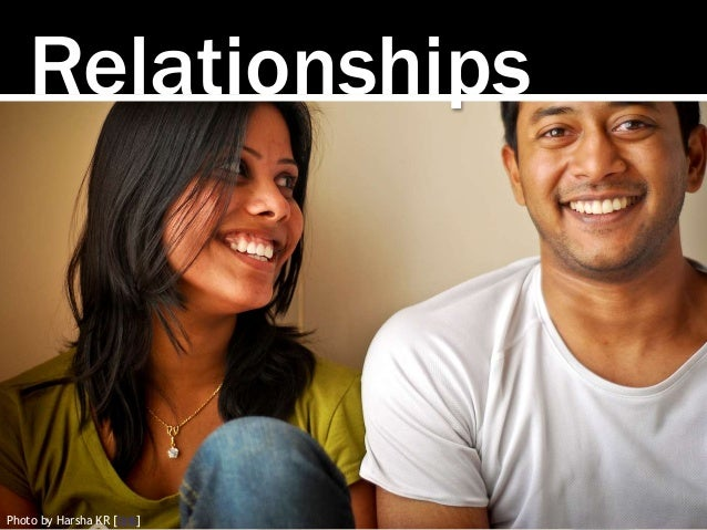 Photo by Harsha KR [link] Relationships