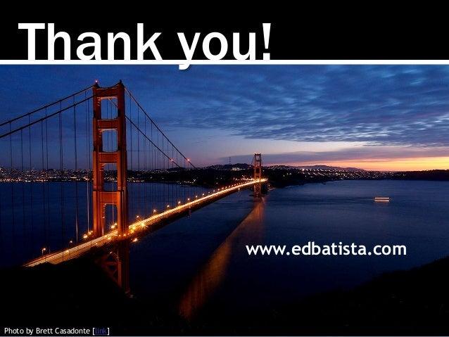 Thank you! Photo by Brett Casadonte [link] www.edbatista.com