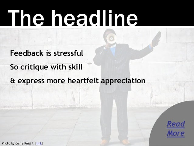 The headline Feedback is stressful So critique with skill & express more heartfelt appreciation Photo by Garry Knight [lin...