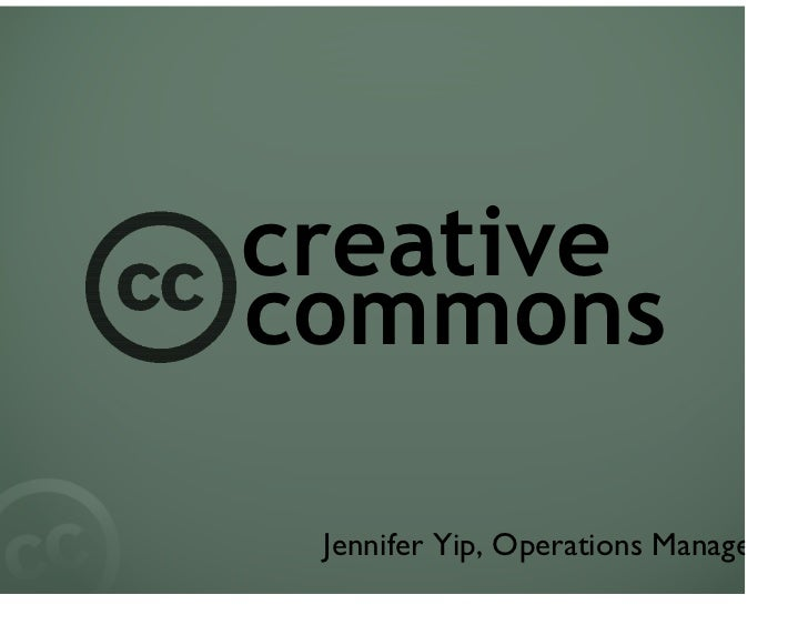 creative commons   Jennifer Yip, Operations Manager
