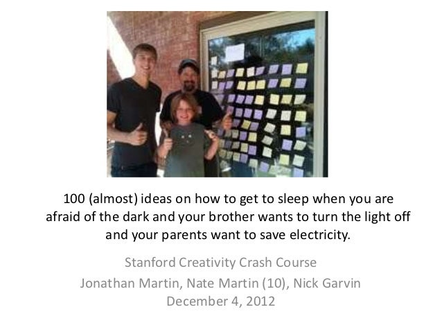 100 (almost) ideas on how to get to sleep when you areafraid of the dark and your brother wants to turn the light off     ...
