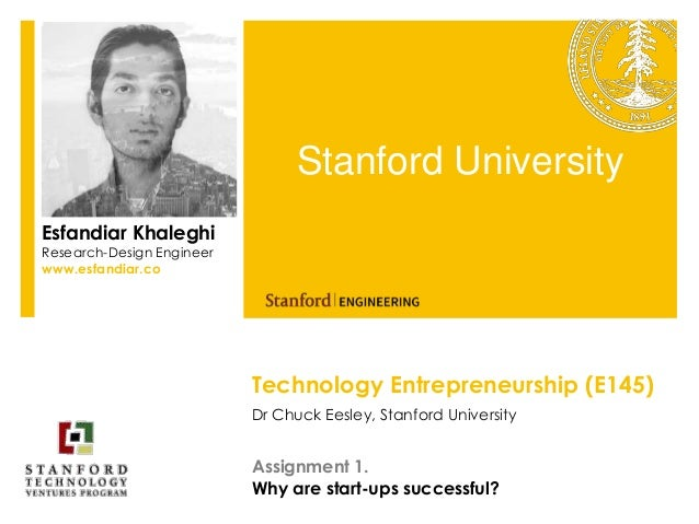 Technology Entrepreneurship (E145)Dr Chuck Eesley, Stanford UniversityStanford UniversityEsfandiar KhaleghiResearch-Design...