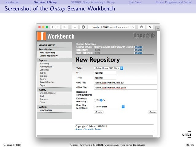 Introduction Overview of Ontop SPARQL Query Answering in Ontop Use Cases Recent Progresses and Future Screenshot of the On...