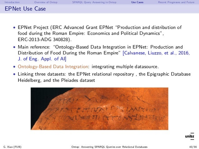 Introduction Overview of Ontop SPARQL Query Answering in Ontop Use Cases Recent Progresses and Future EPNet Use Case • EPN...