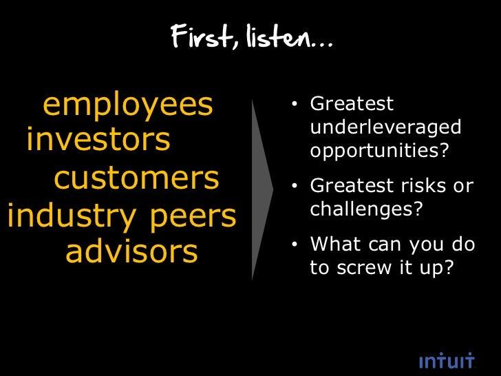 First, listen…   employees        • Greatest                      underleveraged  investors           opportunities?    cu...