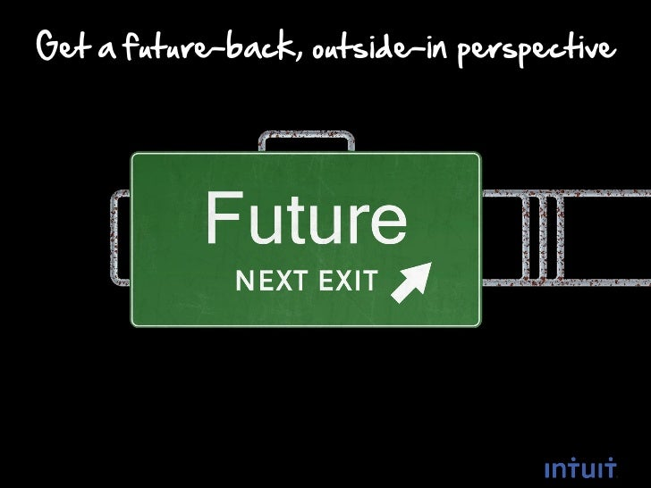 Get a future-back, outside-in perspective