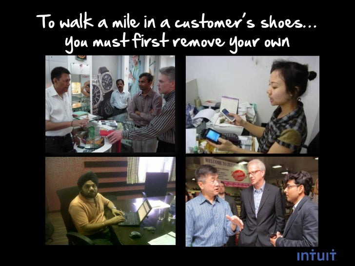 To walk a mile in a customer's shoes…   you must first remove your own