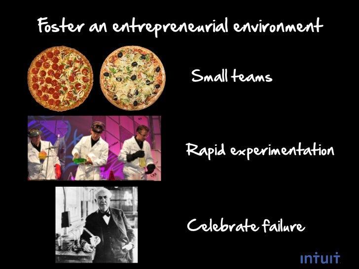 Foster an entrepreneurial environment                    Small teams                   Rapid experimentation              ...