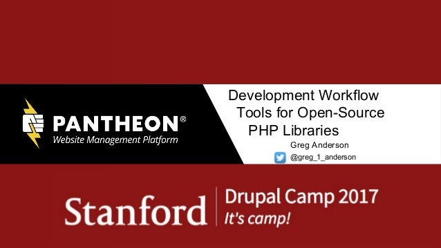 Development Workflow Tools for Open-Source PHP Libraries Greg Anderson @greg_1_anderson