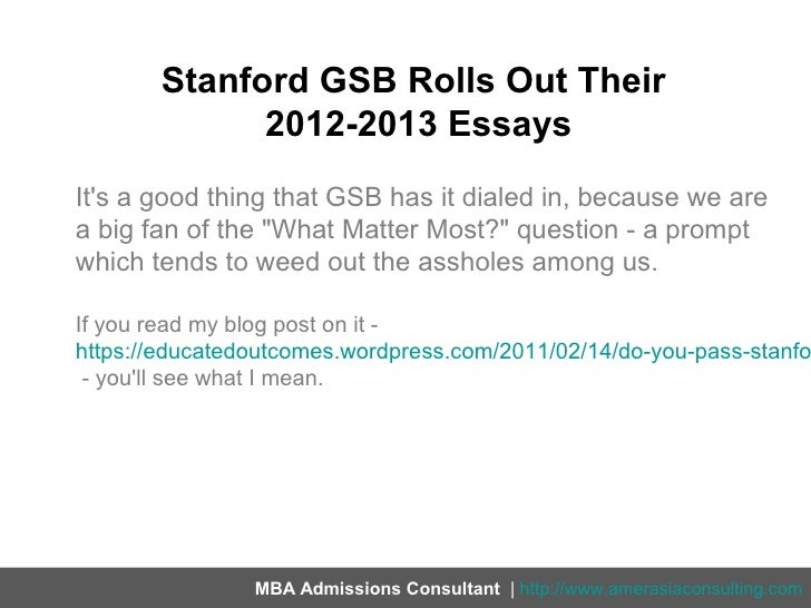 stanford gsb application essays Affordable window into mba admissions or cheap disruption  essay,  purportedly written by stanford mbas from the classes of 2013, 2012,.