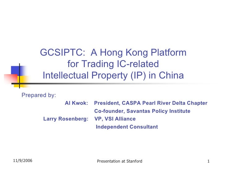 GCSIPTC: A Hong Kong Platform                   for Trading IC-related            Intellectual Property (IP) in China   Pr...