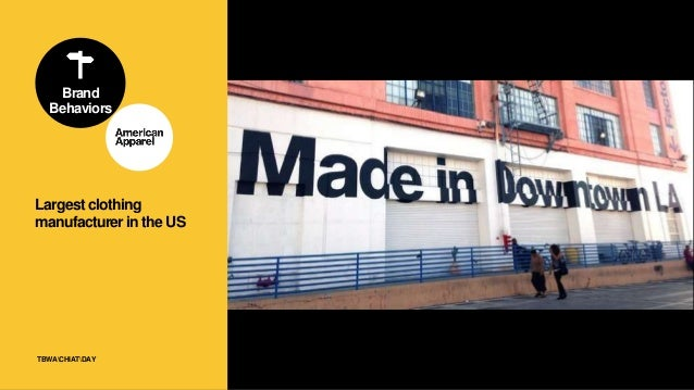 80TBWACHIATDAY American Apparel Fashion: Democratized. Localized. Le DisruptorFor the people. Made by the people. Brand Su...