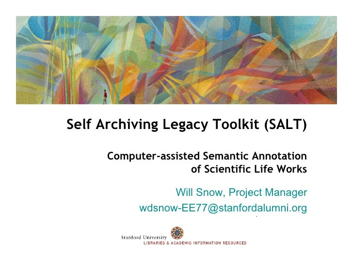 Self Archiving Legacy Toolkit (SALT)        Computer-assisted Semantic Annotation                       of Scientific Life...