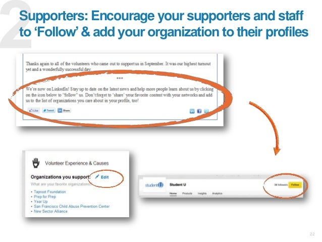 """22 Supporters: Encourage your supporters and staff to """"Follow""""& add your organization to their profiles"""