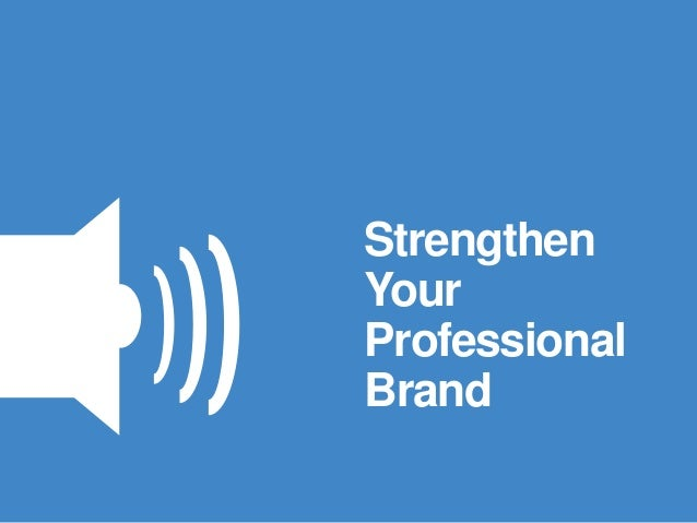Strengthen Your Professional Brand