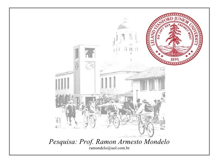 Pesquisa: Prof. Ramon Armesto Mondelo [email_address]