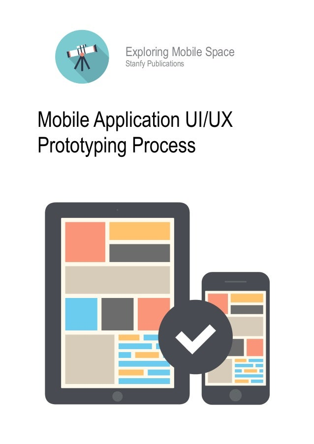 Mobile Application UI/UX Prototyping Process Stanfy Publications Exploring Mobile Space
