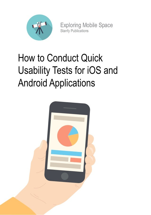 How to Conduct Quick Usability Tests for iOS and Android Applications Stanfy Publications Exploring Mobile Space