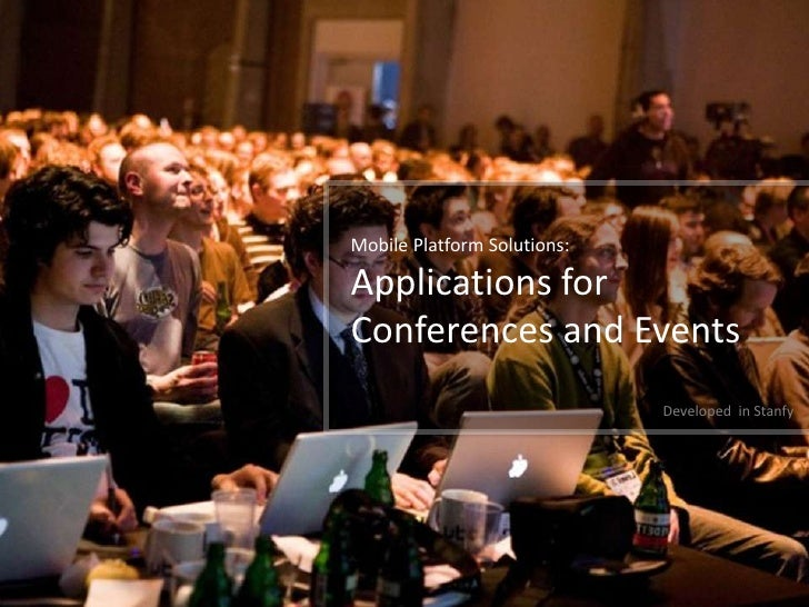 Mobile Platform Solutions:Applications forConferences and Events                             Developed in Stanfy
