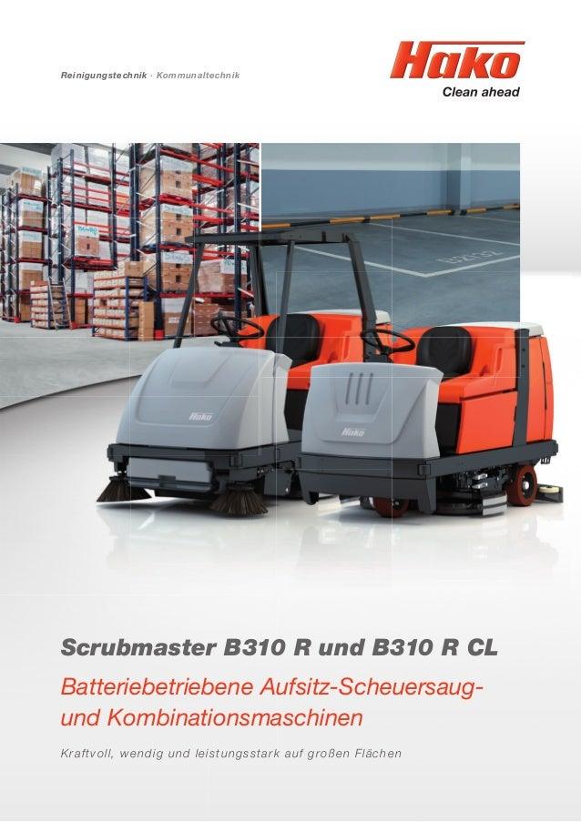 Reinigungstechnik · Kommunaltechnik Scrubmaster B310 R und B310 R CL Batteriebetriebene Aufsitz-Scheuersaug- und Kombinati...