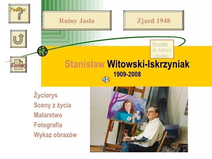 Stanisław  Witowski-Iskrzyniak 1909-2008 Życiorys Sceny z życia Malarstwo Fotografia Wykaz obrazów Pomoc Kwiaty Ruiny Jasł...
