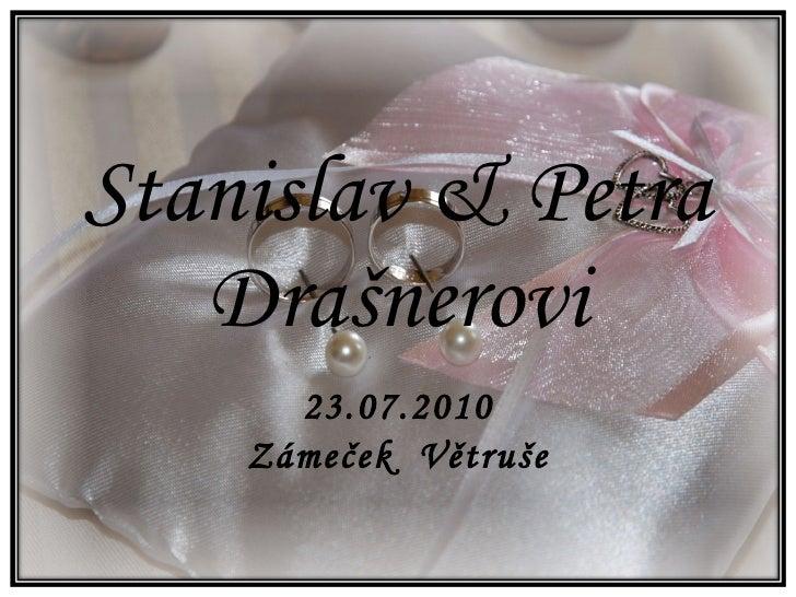 Stanislav & Petra Drašnerovi 23.07.2010 Zámeček  Větruše