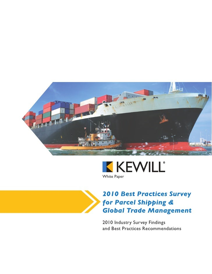 White Paper    2010 Best Practices Survey for Parcel Shipping & Global Trade Management 2010 Industry Survey Findings and ...