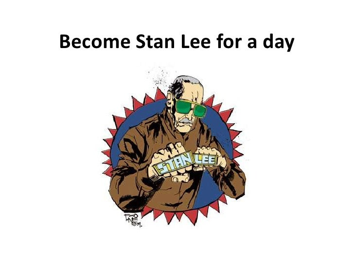 Become Stan Lee for a day<br />