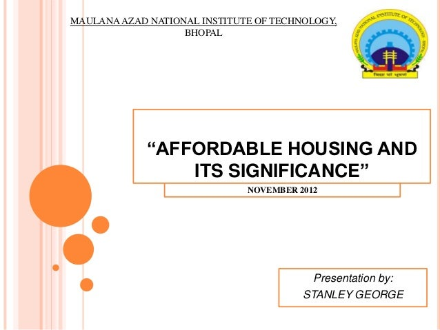 "MAULANA AZAD NATIONAL INSTITUTE OF TECHNOLOGY,                   BHOPAL             ""AFFORDABLE HOUSING AND               ..."